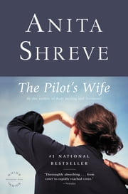 The Pilot's Wife - A Novel ebook by Anita Shreve