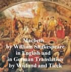 Macbeth, Bilingual Edition (English with line numbers and two German translations) ebook by William Shakespeare