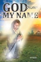 God Knows My Name ebook by AVALEE