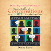 Donna Payne's Pocket Guide to: Having Difficult Conversations about LGBT Discrimination ebook by Donna Payne