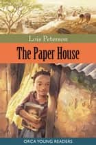 The Paper House ebook by Lois Peterson