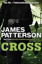 Cross ebook by James Patterson, James Patterson