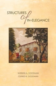Structures of In-Elegance ebook by Sherwin A. Goodman