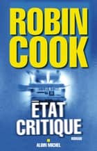 Etat critique ebook by Robin Cook, Pierre Reigner