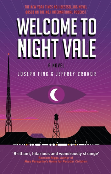Welcome to Night Vale: A Novel ebook by Joseph Fink,Jeffrey Cranor