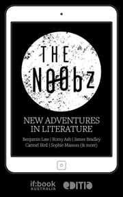The N00bz - New adventures in literature ebook by if:book Australia,Simon Groth