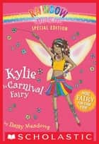 Rainbow Magic Special Edition: Kylie the Carnival Fairy ebook by Daisy Meadows,Georgie Ripper