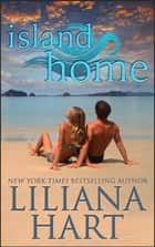 Island Home ebook by Liliana Hart