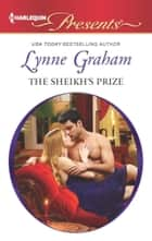 The Sheikh's Prize ebook by Lynne Graham