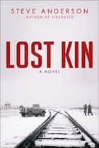 Lost Kin - A Novel ebook by Steve Anderson
