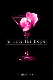 A Time for Hope ebook by T Gephart