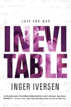 Inevitable: Love and War - Teal and Trent, #1 ebook by Inger Iversen