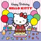 Happy Birthday, Hello Kitty ebook by LTD. Sanrio Company