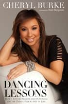Dancing Lessons ebook by Cheryl Burke,Tom Bergeron