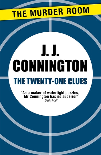 The Twenty-One Clues ebook by J. J. Connington