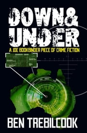 DOWN & UNDER eBook by Ben Trebilcook