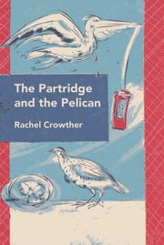 The Partridge and the Pelican ebook by Rachel Crowther