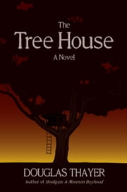 The Tree House ebook by Douglas Thayer