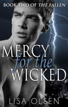 Mercy for the Wicked - The Fallen, #2 ebook by Lisa Olsen