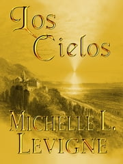 Los Cielos ebook by Michelle L. Levigne