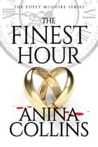 The Finest Hour ebook by Anina Collins