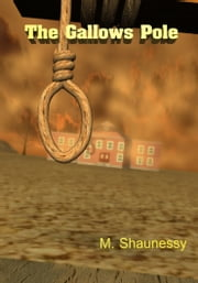 The Gallows Pole ebook by M. Shaunessy