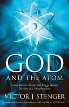 God and the Atom ebook by Victor J. Stenger