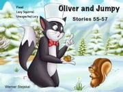 Oliver and Jumpy - the Cat Series, Stories 55-57, Book 19 - Bedtime stories for children in illustrated picture book with short stories for early readers. ebook by Werner Stejskal