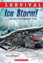 Survival: Ice Storm! ebook by Frieda Wishinsky