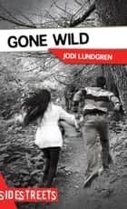 Gone Wild ebook by Jodi Lundgren
