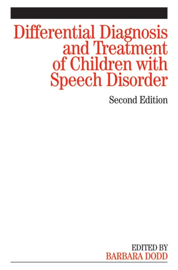 Differential Diagnosis and Treatment of Children with Speech Disorder ebook by Barbara Dodd
