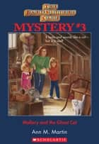 The Baby-Sitters Club Mysteries #3: Mallory and the Ghost Cat ebook by Ann M. Martin