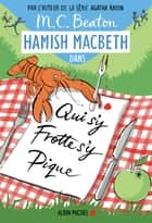Hamish Macbeth 3 - Qui s'y frotte s'y pique ebook by Marina Boraso, M. C. Beaton