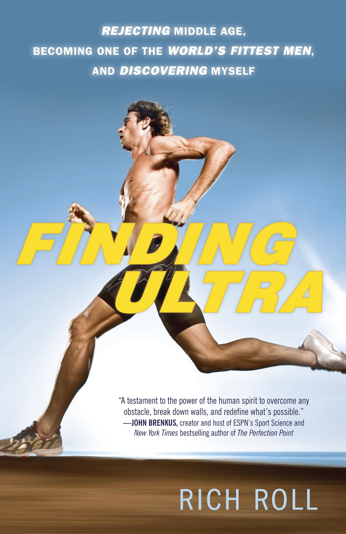 Born to run ebook by christopher mcdougall 9780307271914 finding ultra rejecting middle age becoming one of the worlds fittest men and fandeluxe PDF