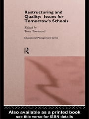 Restructuring and Quality: Issues for Tomorrow's Schools ebook by Tony Townsend