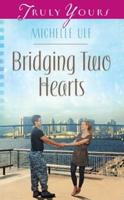 Bridging Two Hearts ebook by Michelle Ule