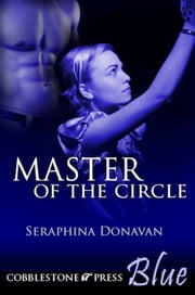 Master of the Circle ebook by Seraphina Donavan