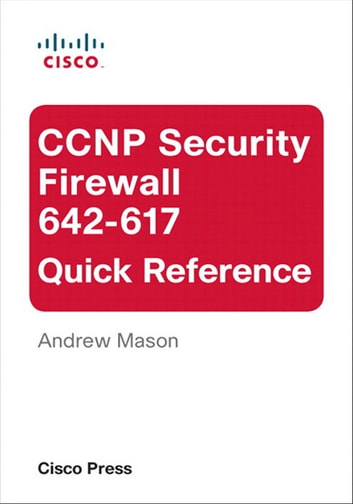 CCNP Security Firewall 642-617 Quick Reference ebook by Andrew Mason