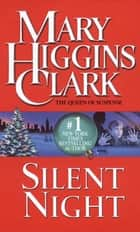 Silent Night ebook by Mary Higgins Clark