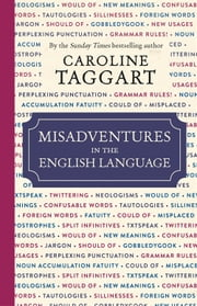 Misadventures in the English Language ebook by Caroline Taggart