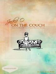 Jackie O: On the Couch: Inside the Mind and Life of Jackie Kennedy Onassis ebook by Alma H. Bond