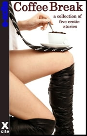 Coffee Break - A collection of five erotic stories ebook by Landon Dixon,N. Vasco,Teresa Joseph,Conrad Lawrence,Adrie Santos
