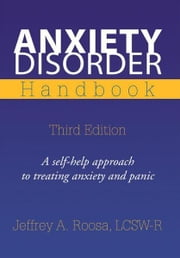 Anxiety Disorder Handbook ebook by LCSW-R Jeffrey A. Roosa