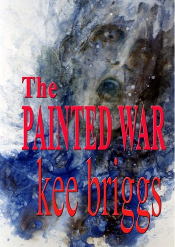 The Painted War ebook by Kee Briggs
