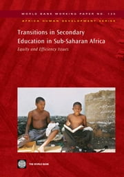 Transitions In Secondary Education In Sub-Saharan Africa: Equity And Efficiency Issues ebook by World Bank