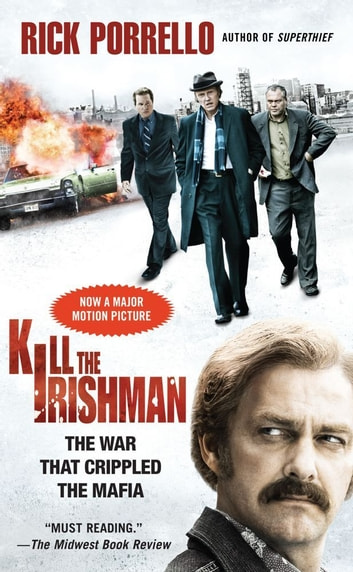 Kill the Irishman ebook by Rick Porrello
