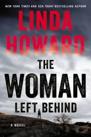 The Woman Left Behind - A Novel ebook by Linda Howard