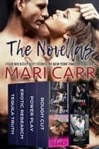 The Novellas - Four Wickedly Sexy Stories ebook by Mari Carr