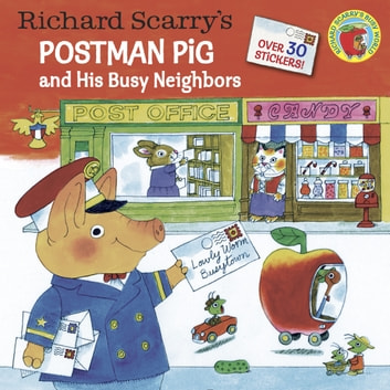 Richard Scarry's Postman Pig and His Busy Neighbors ebook by Richard Scarry