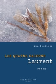 Les quatre saisons : Laurent ebook by Luc Desilets